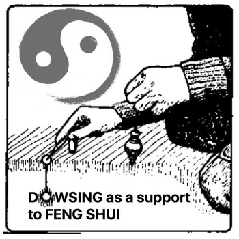 Dowsing as a support tool for Feng Shui